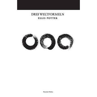 Drei Weltformeln von Potter & Ellis