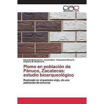 Plomo no poblacin de Pnuco Zacatecas Studio bioarqueolgico av Manzanares Acua Eduardo
