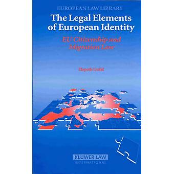 Legal Elements of European Identity EU Citizenship and Migration Law by Guild & Elspeth