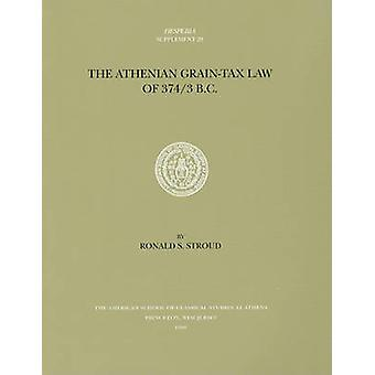 The Athenian Grain-Tax Law of 374/3 BC by Ronald S. Stroud - 97808766