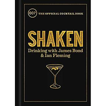 Shaken: Drinking with James� Bond and Ian Fleming, the� Official Cocktail Book