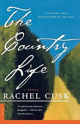 The Country Life by Rachel Cusk - 9780312252809 Book