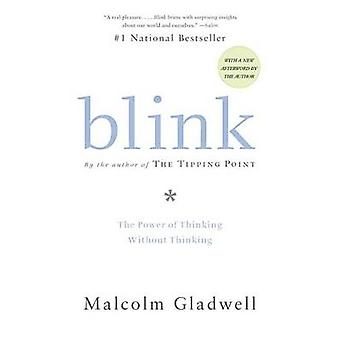 Blink - The Power of Thinking without Thinking by Malcolm Gladwell - 9