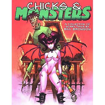 Chicks and Monsters - A Collection of Scary Tails - v. 1 by Bill Bronso
