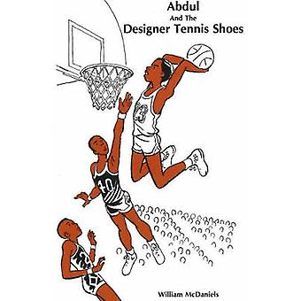 Abdul and the Designer Tennis Shoes by William McDaniels - 9780913543