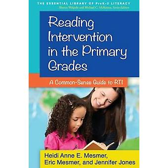 Reading Intervention in the Primary Grades - A Common-Sense Guide to R