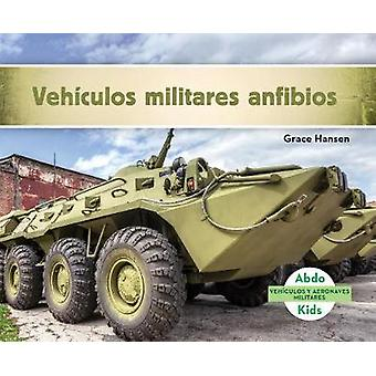 Vehículos Militares Anfibios (Military Amphibious Vehicles) by Grace