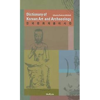 Dictionary of Korean Art and Archaeology - 9781565912014 Book