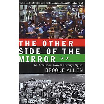 Other Side of the Mirror - An American Travels Through Syria by Brooke