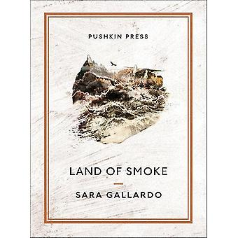 Land of Smoke by Sara Gallardo - 9781782274032 Book