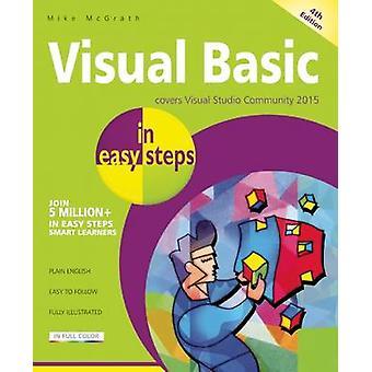Visual Basic in Easy Steps - Covers Visual Basic 2015 by Mike McGrath
