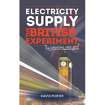 Electricity Supply - the British Experiment - The Intentions Were Good