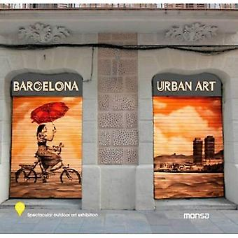 Barcelona Urban Art: Spectacular Outdoor Art Exhibition