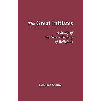 The Great Initiates - A Study of the Secret History of Religions by Ed