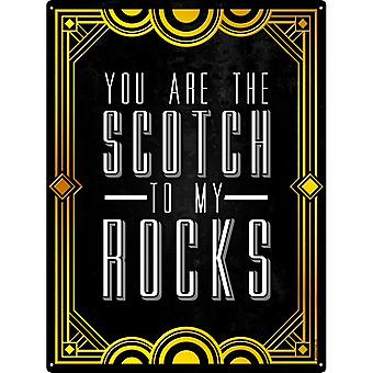 Grindstore You Are The Scotch To My Rocks Drinking Tin Sign