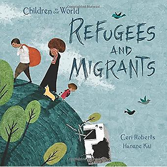 Refugees and Migrants by Ceri Roberts - 9781438050201 Book