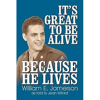 Its Great to Be Alive... Because He Lives by Jamerson & Bill