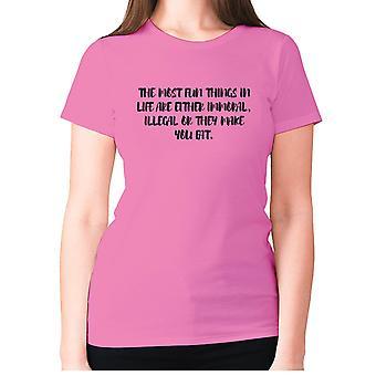 Donne divertente t-shirt slogan tee ladies novità umorismo - Le cose più divertenti della vita sono o immorale, illegale o ti fanno grasso