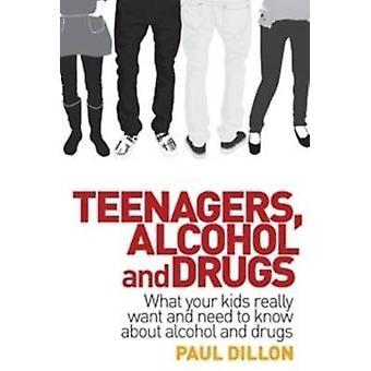 Adolescenti - alcol e droghe - che cosa vuole veramente i vostri bambini e hanno bisogno di