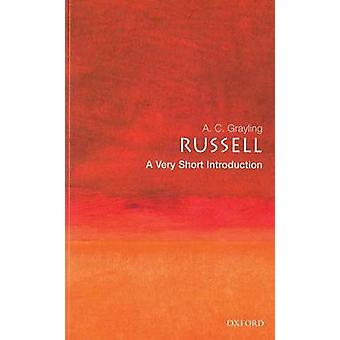 Russell A Very Short Introduction by Grayling & A. C. Reader in Philosophy & Birkbeck College & University of London
