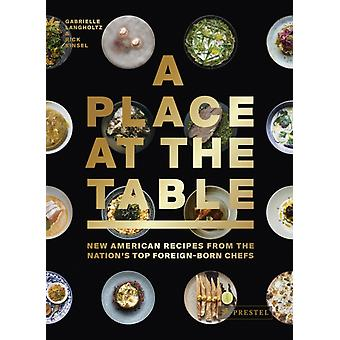 Place at the Table New American Recipes from the Nations T by Gabrielle Langholtz