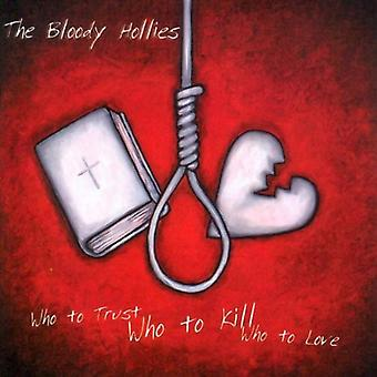 Bloody Hollies - Who to Trust Who to Kill Who to Love [Vinyl] USA import