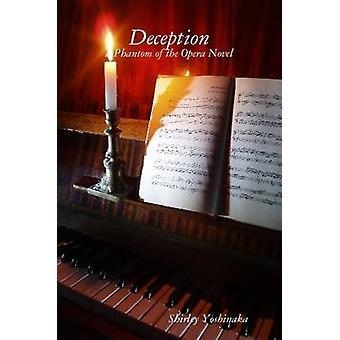 Deception a Phantom of the Opera Novel von Yoshinaka & Shirley