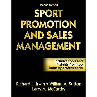 Sport Promotion and Sales Management by Richard Irwin & William Sutton & Larry M McCarthy