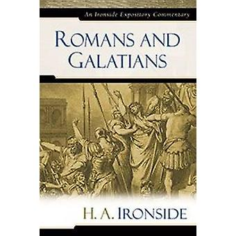 Romans and Galatians by H a Ironside