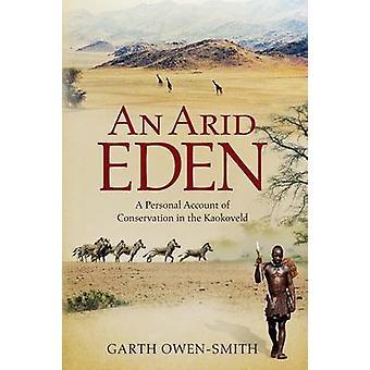 An Arid Eden by OwenSmith & Garth