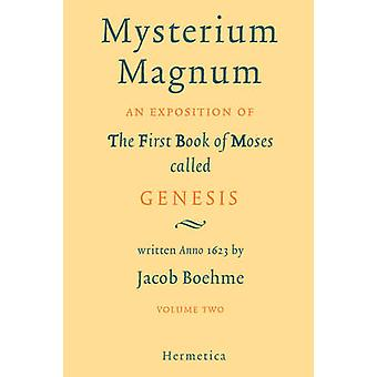 Mysterium Magnum Volume Two by Boehme & Jacob