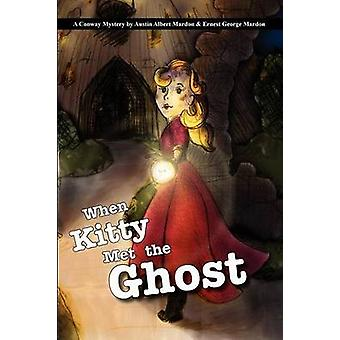 When Kitty Met the Ghost by Mardon & Austin