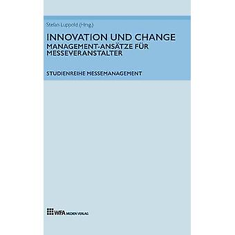 Innovation und Change ManagementAnstze fr Messeveranstalter by Luppold & Stefan