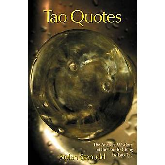 Tao Quotes The Ancient Wisdom of the Tao Te Ching by Lao Tzu by Stenudd & Stefan