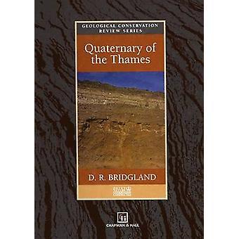 Quaternary of the Thames by Bridgland & D.R.