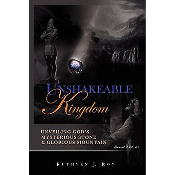 Unshakeable Kingdom by Roy & Ruthven J