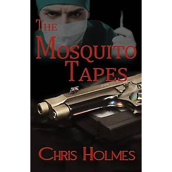The Mosquito Tapes by Holmes & Chris