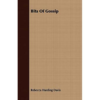 Bits Of Gossip by Davis & Rebecca Harding