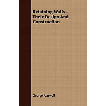 Retaining Walls  Their Design And Construction by Paaswell & George