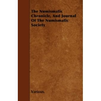 The Numismatic Chronicle and Journal of the Numismatic Society by Various