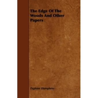 The Edge Of The Woods And Other Papers by Humphrey & Zephine