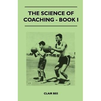 The Science of Coaching  Book I by Bee & Clair