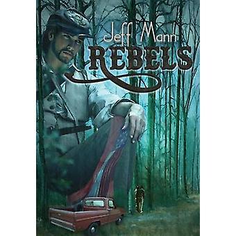 Rebels by Mann & Jeff