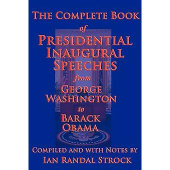 The Complete Book of Presidential Inaugural Speeches 2013 Edition by Washington & George