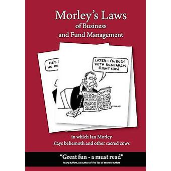 Morleys Laws of Business and Fund Management by Morley & Ian
