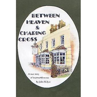 Between Heaven and Charing Cross by Hillyar & Jules