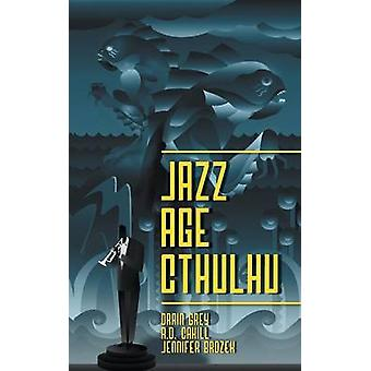 Jazz Age Cthulhu by Brozek & Jennifer