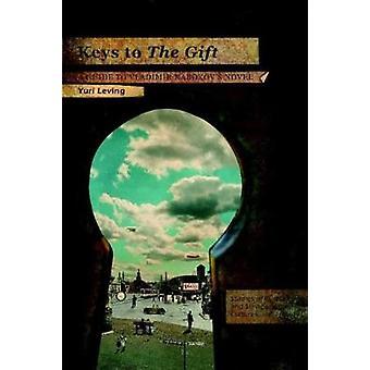 Claves para el regalo Una guía para Vladimir Nabokovs Novela de Yuri Leving