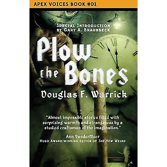 Plow the Bones by Warrick & Douglas F.