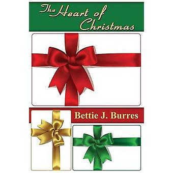 The Heart of Christmas by Burres & Bettie J.
